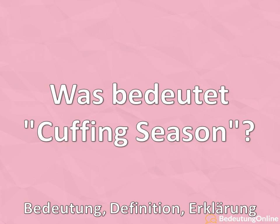Was bedeutet Cuffing Season, Bedeutung, Definition, Erklärung