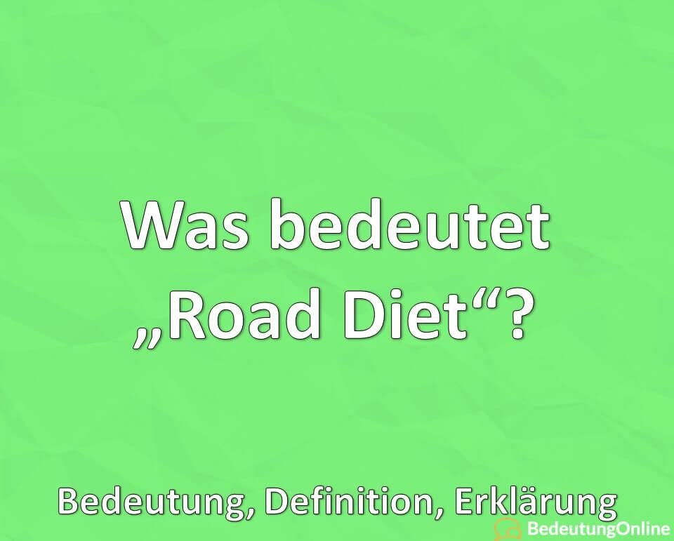 """Was bedeutet """"Road Diet""""? Bedeutung, Definition, Erklärung"""