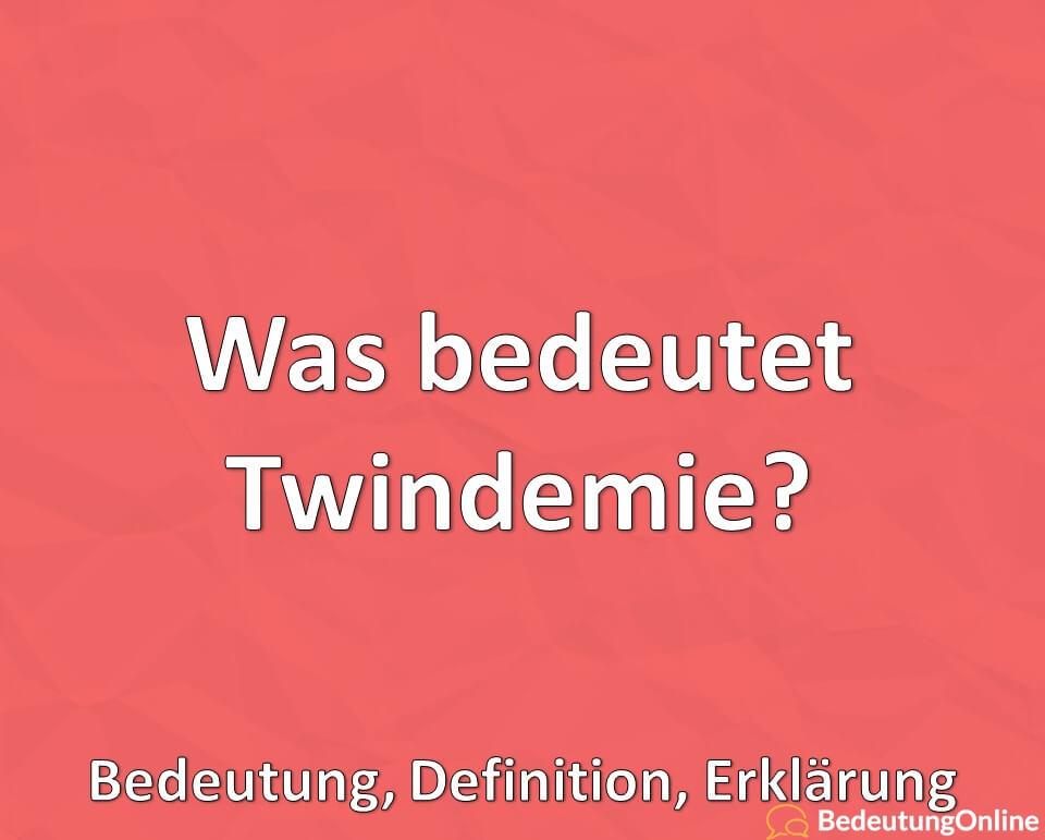 Was bedeutet Twindemie, Bedeutung, Definition, Erklärung