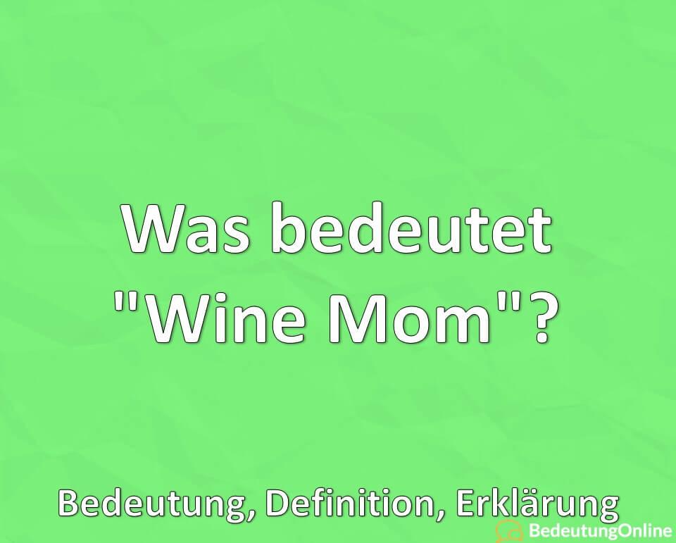"""Was bedeutet """"Wine Mom""""? Bedeutung, Definition, Erklärung"""