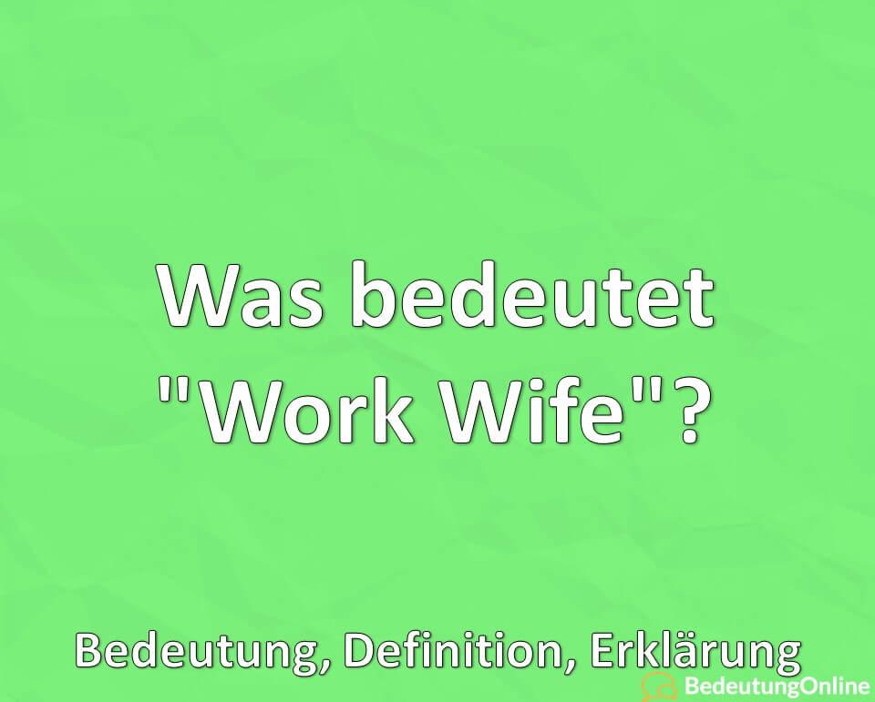 """Was bedeutet """"Work Wife""""? Bedeutung, Definition, Erklärung"""