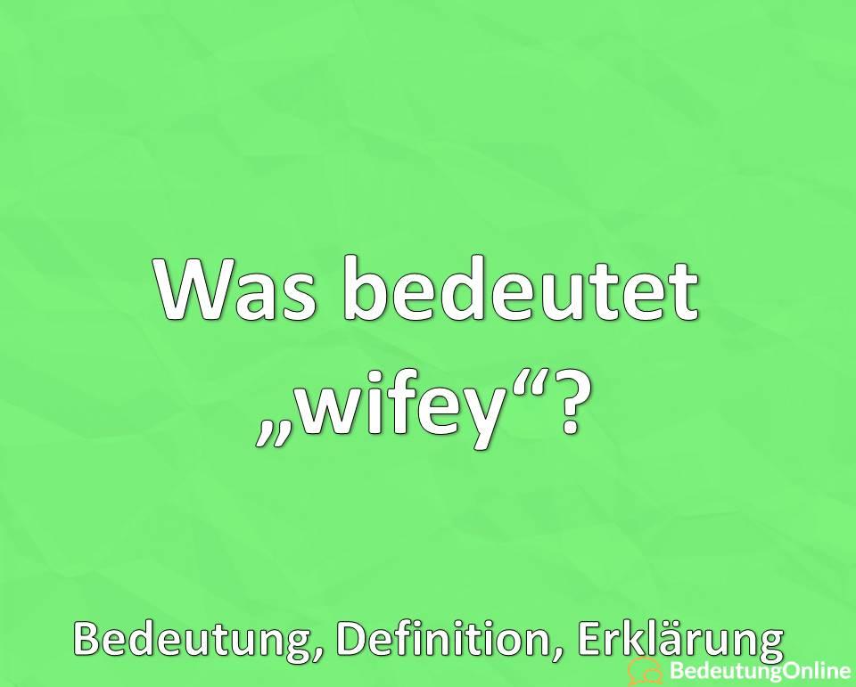 """Was bedeutet """"wifey""""? Bedeutung, Definition, Erklärung"""