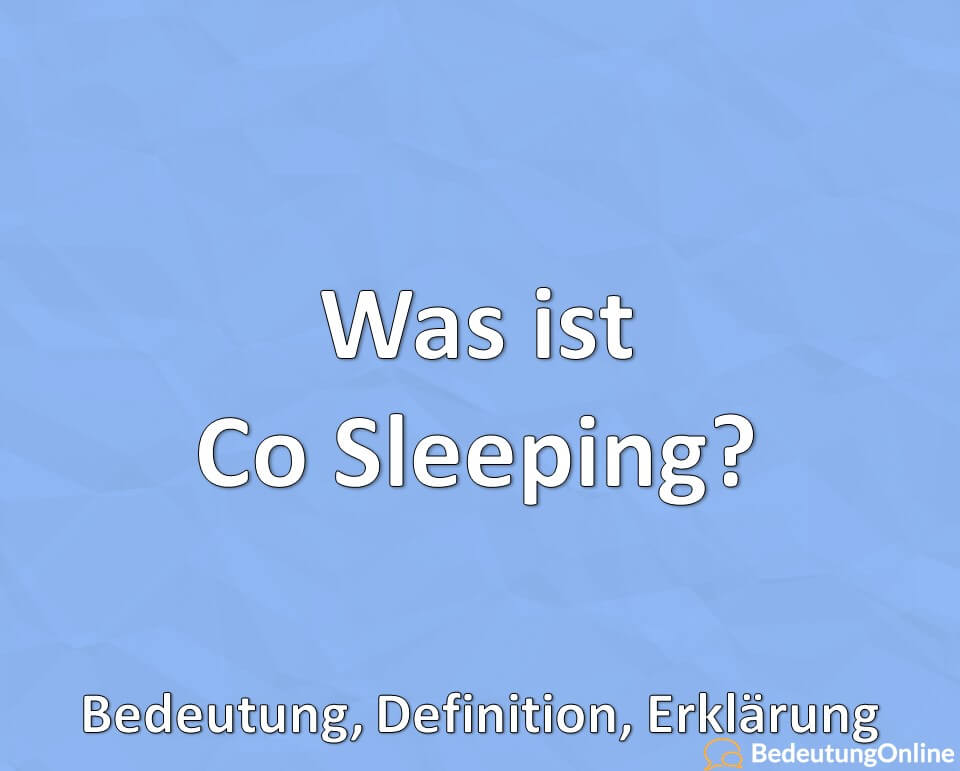 Was ist Co Sleeping? Bedeutung, Definition, Erklärung
