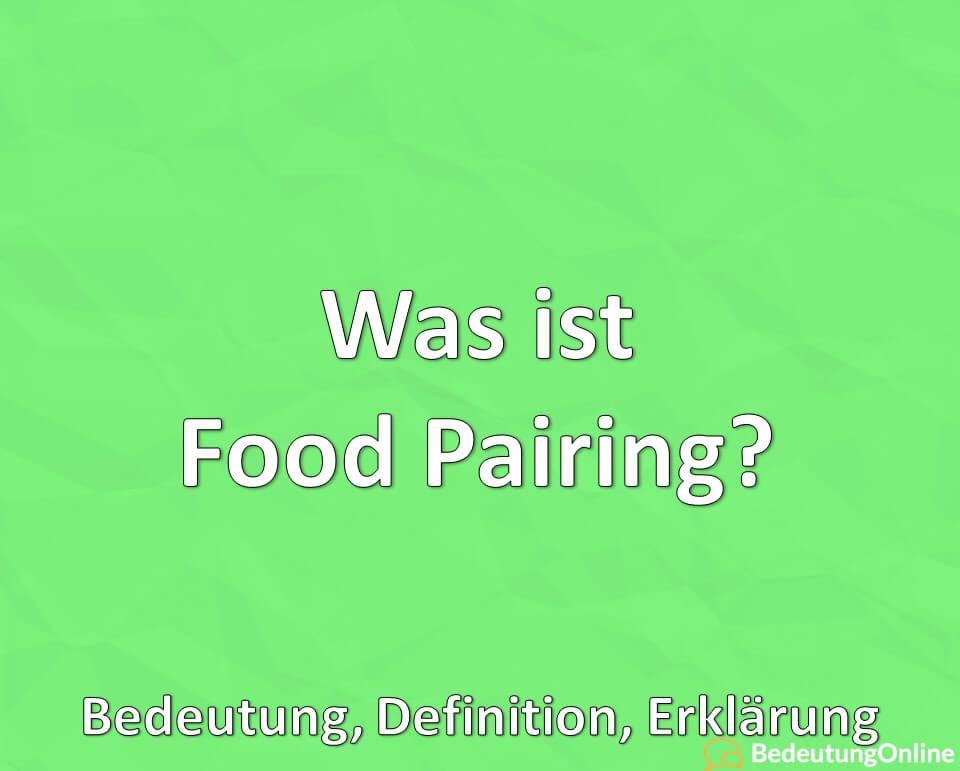 Was ist Food Pairing? Bedeutung, Definition, Erklärung