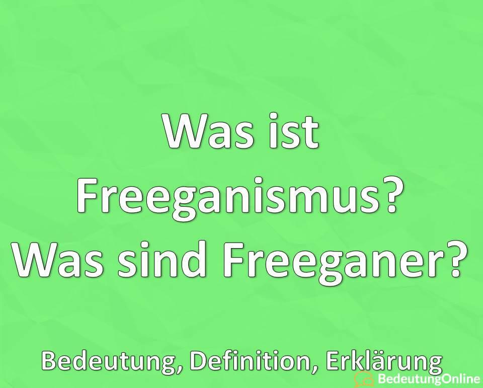 Was ist Freeganismus? Was sind Freeganer? Bedeutung, Definition, Erklärung
