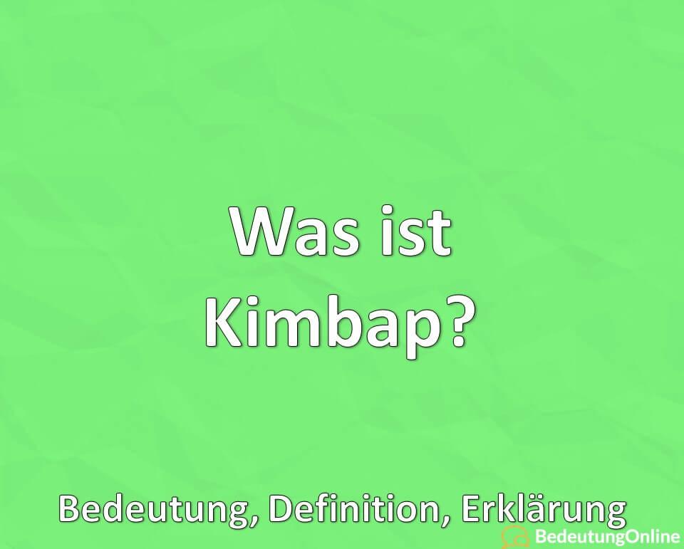 Was ist Kimbap? Bedeutung, Definition, Erklärung