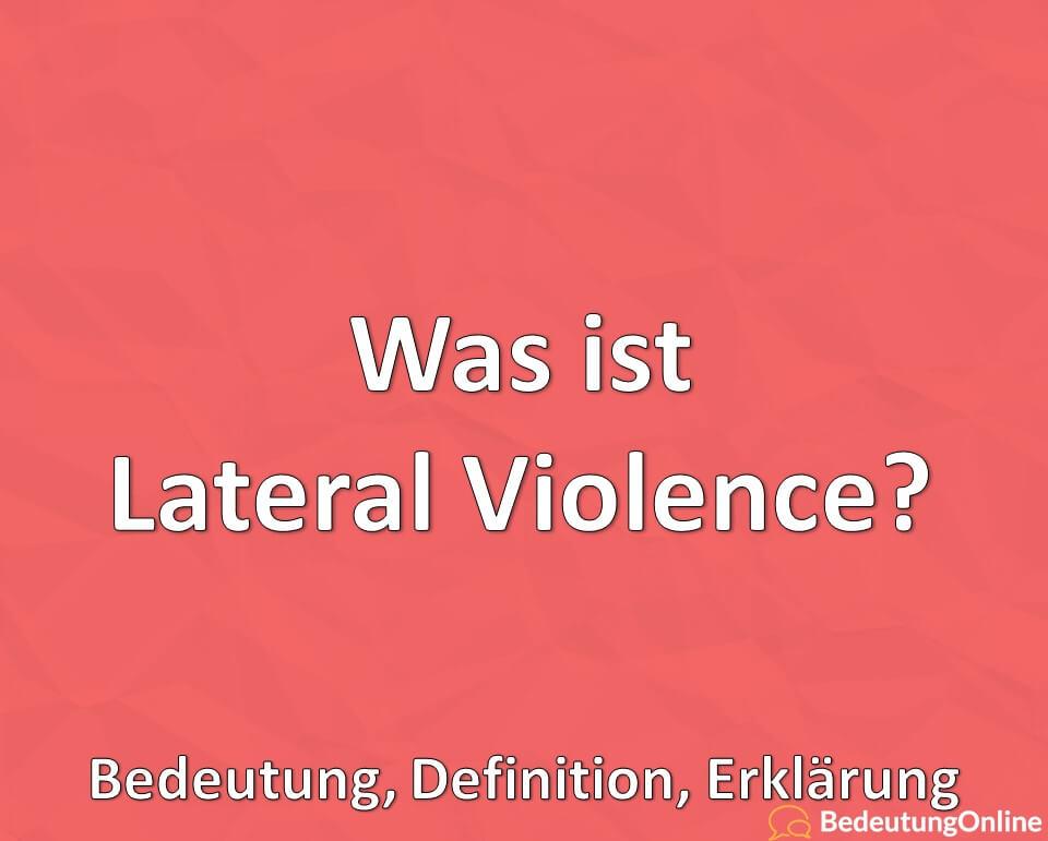 Was ist Lateral Violence? Bedeutung, Definition, Erklärung
