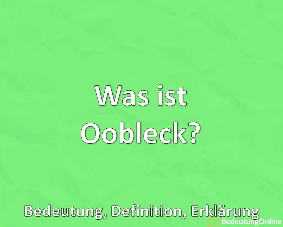 Was ist Oobleck? Bedeutung, Definition, Erklärung