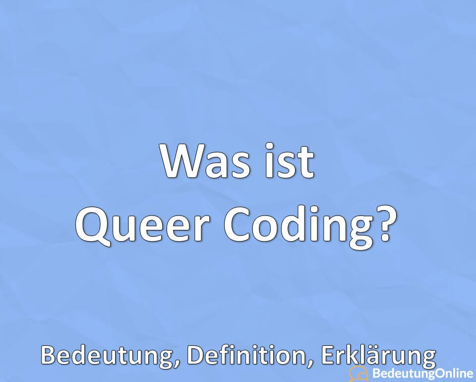Was ist Queer Coding? Bedeutung, Definition, Erklärung