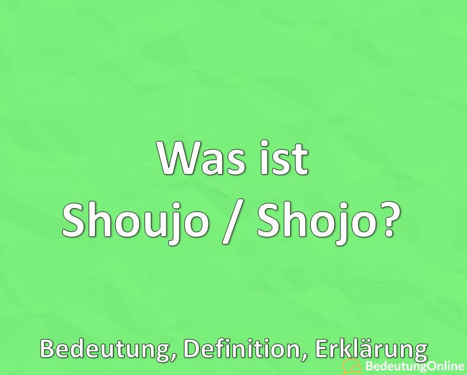 Was ist Shoujo / Shojo? Bedeutung, Definition, Erklärung