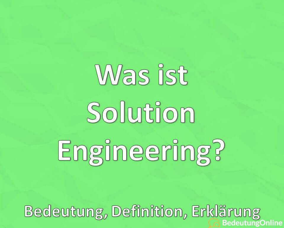 Was ist Solution Engineering? Bedeutung, Definition, Erklärung