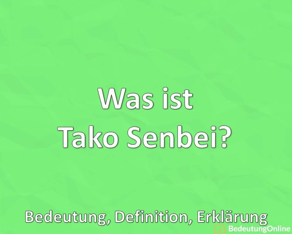 Was ist Tako Senbei? Bedeutung, Definition, Erklärung