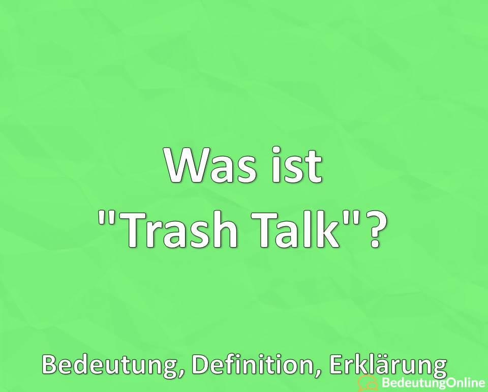 Was ist Trash Talk, Bedeutung, Definition, Erklärung