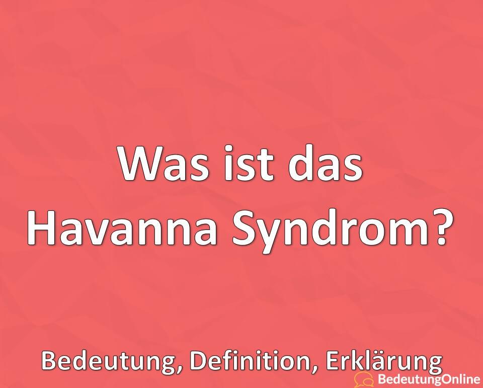 Was ist das Havanna Syndrom? Bedeutung, Definition, Erklärung