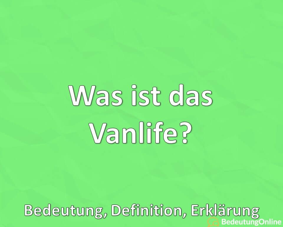 Was ist das Vanlife? Vorteile, Nachteile, Bedeutung, Definition, Erklärung