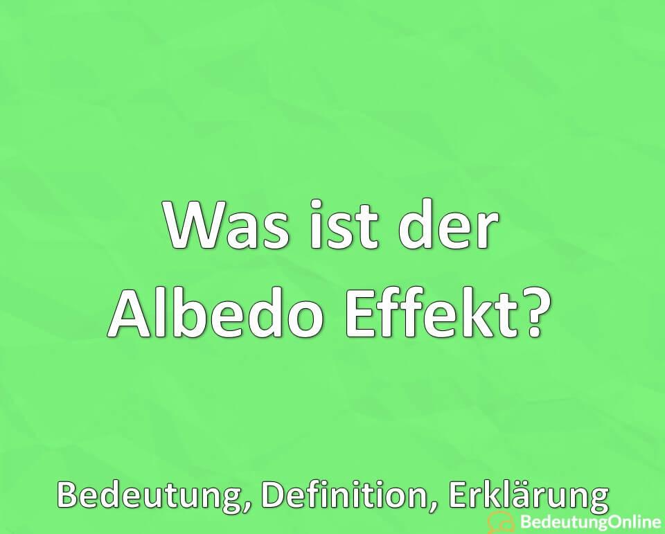 Was ist der Albedo Effekt? Bedeutung, Definition, Erklärung