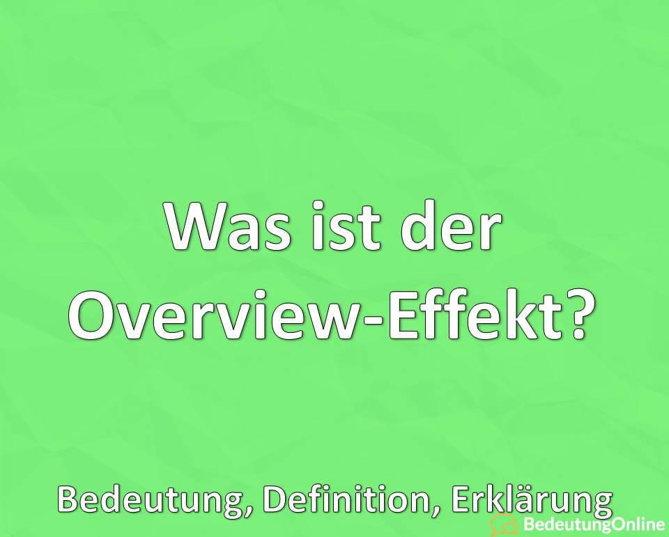 Was ist der Overview-Effekt? Bedeutung, Definition, Erklärung