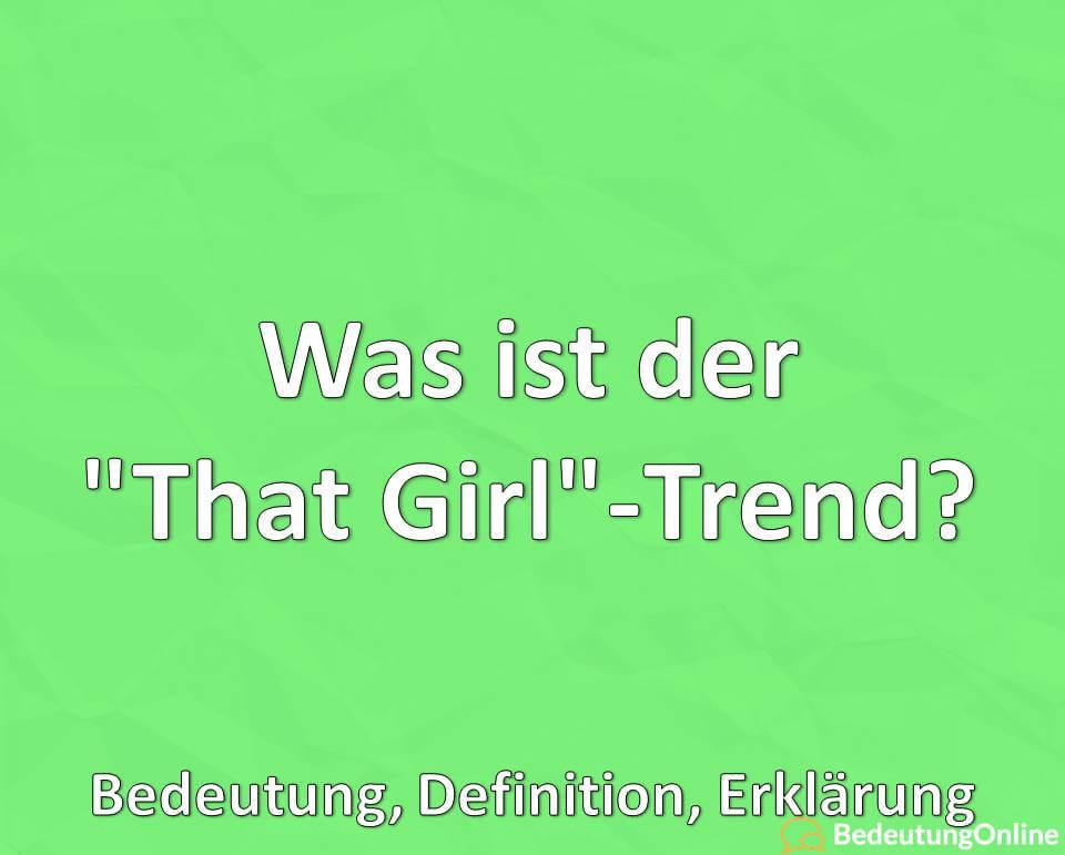 """Was ist der """"That Girl""""-Trend? Bedeutung, Definition, Erklärung"""