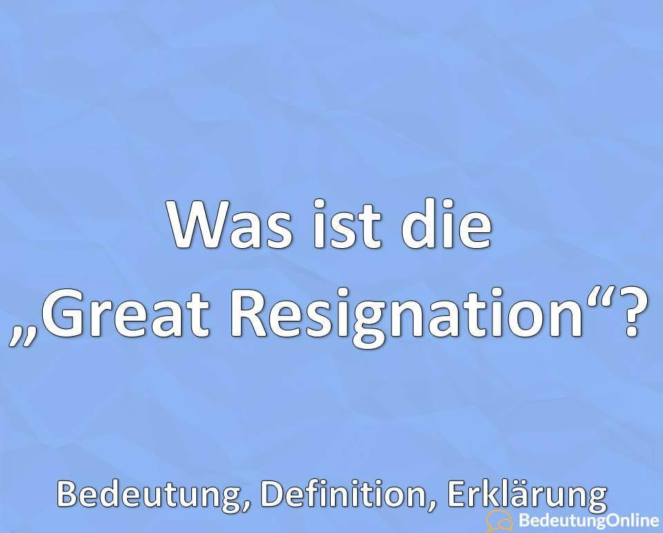 """Was ist die """"Great Resignation""""? Bedeutung, Definition, Erklärung"""