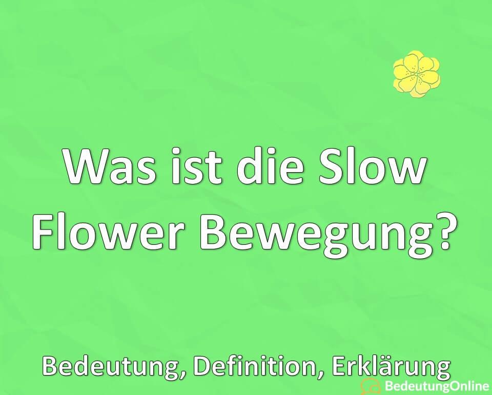 Was ist die Slow Flower Bewegung? Bedeutung, Definition, Erklärung