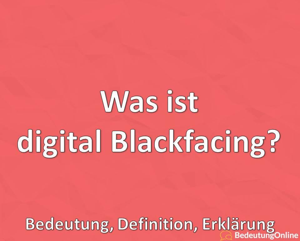 Was ist digital Blackfacing, Bedeutung, Definition, Erklärung