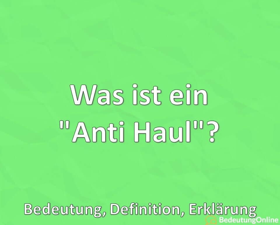 """Was ist ein """"Anti Haul""""? Bedeutung, Definition, Erklärung"""