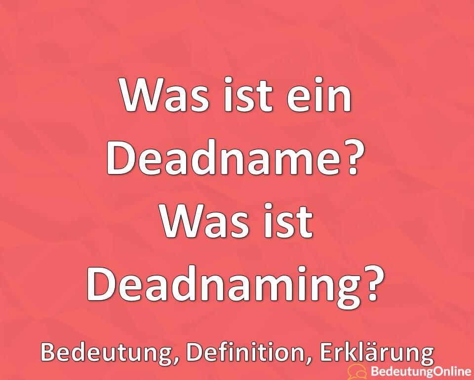Was ist ein Deadname? Was ist Deadnaming? Bedeutung, Definition, Erklärung