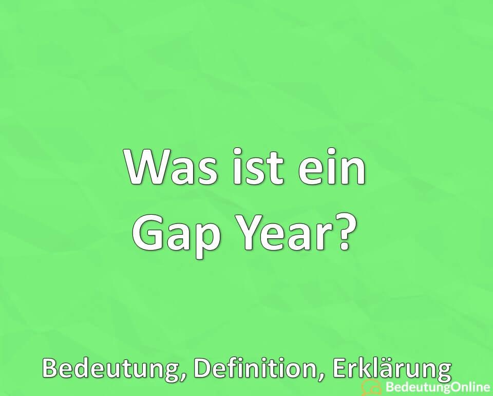 Was ist ein Gap Year? Bedeutung, Definition, Erklärung