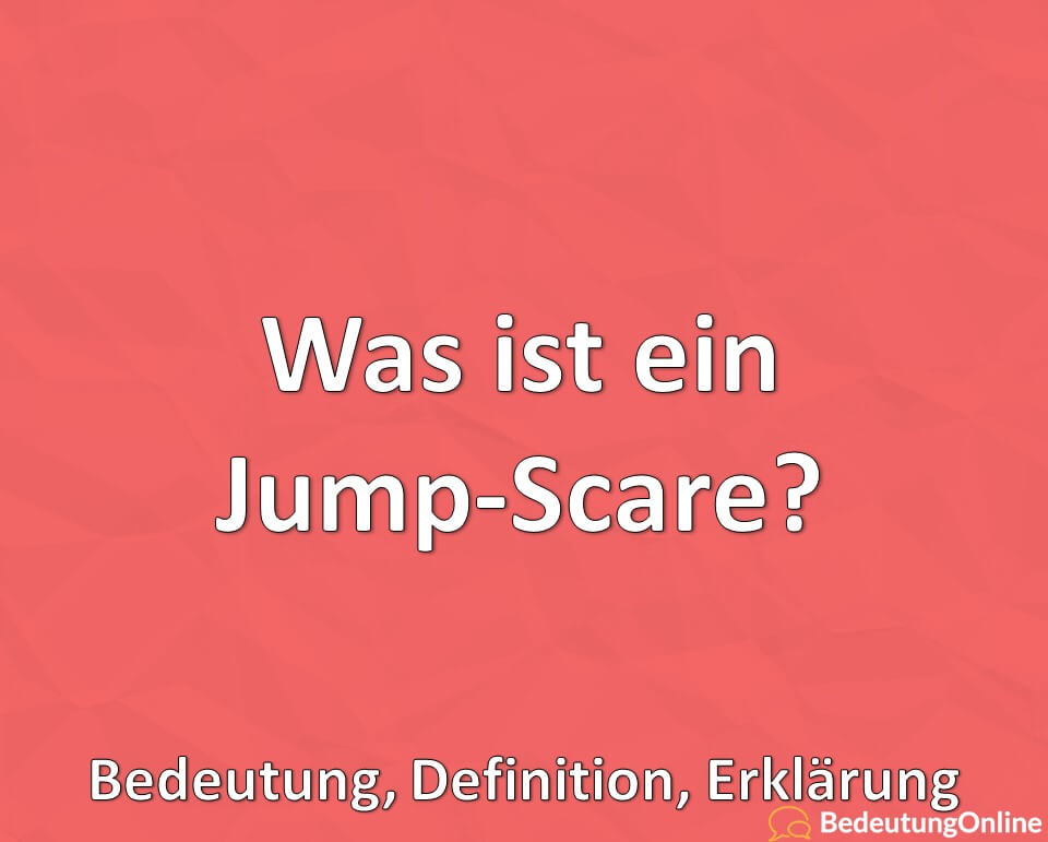 Was ist ein Jump-Scare? Bedeutung, Definition, Erklärung