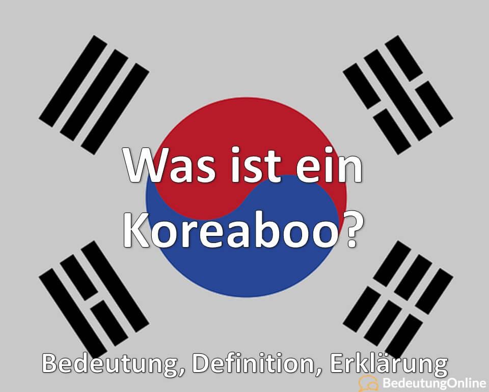 Was ist ein Koreaboo? Bedeutung, Definition, Erklärung