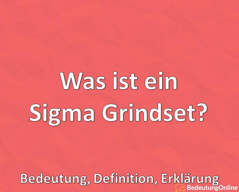 Was ist ein Sigma Grindset, Bedeutung, Definition, Erklärung, Meme