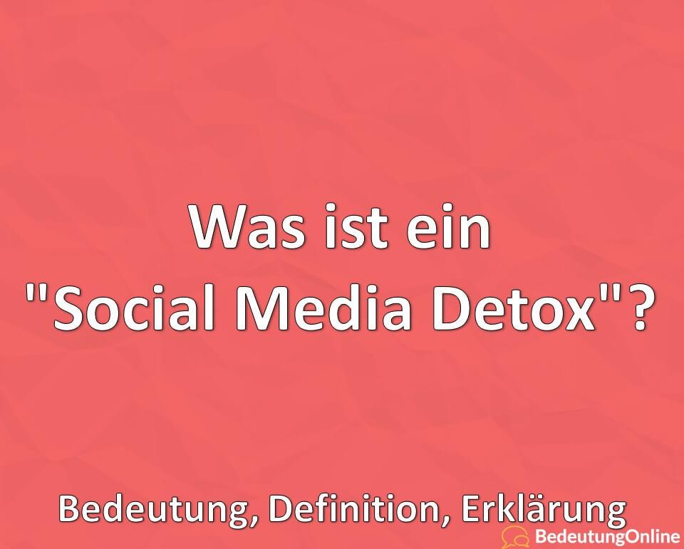 """Was ist ein """"Social Media Detox""""? Bedeutung, Definition, Erklärung"""
