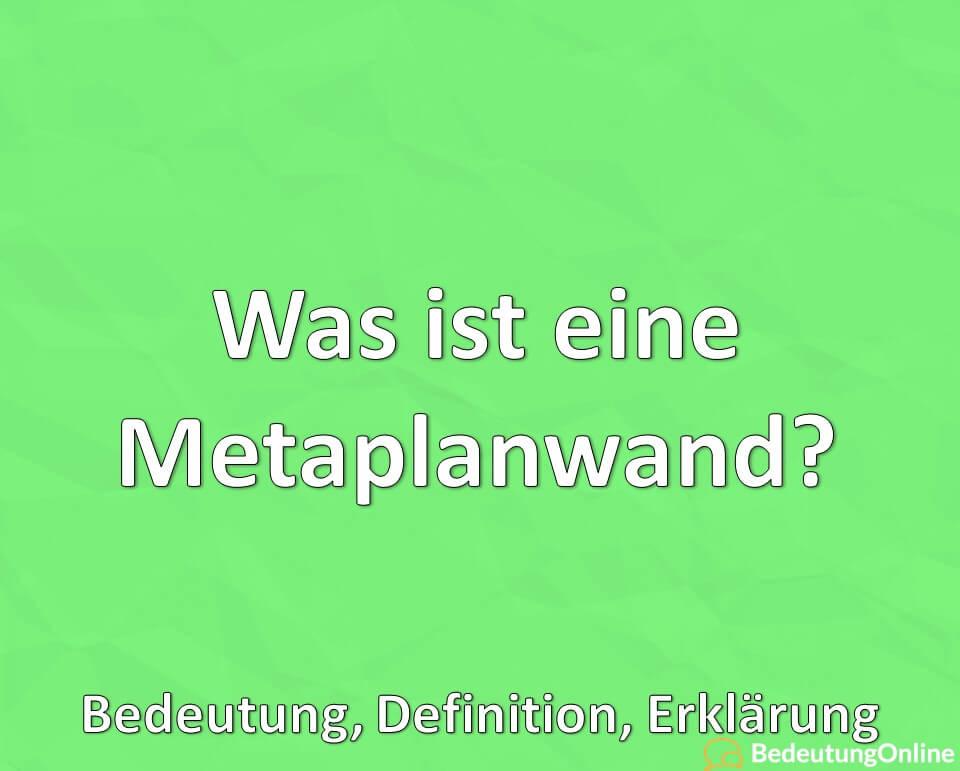 Was ist eine Metaplanwand? Bedeutung, Definition, Erklärung