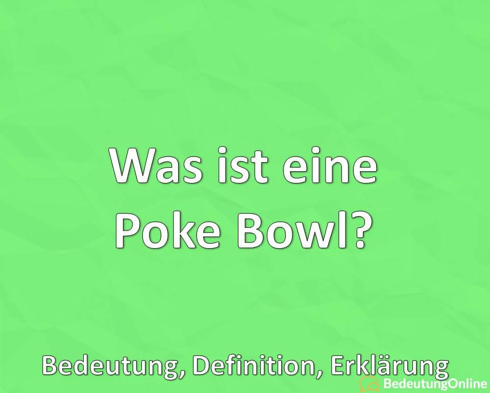 Was ist eine Poke Bowl? Bedeutung, Definition, Erklärung