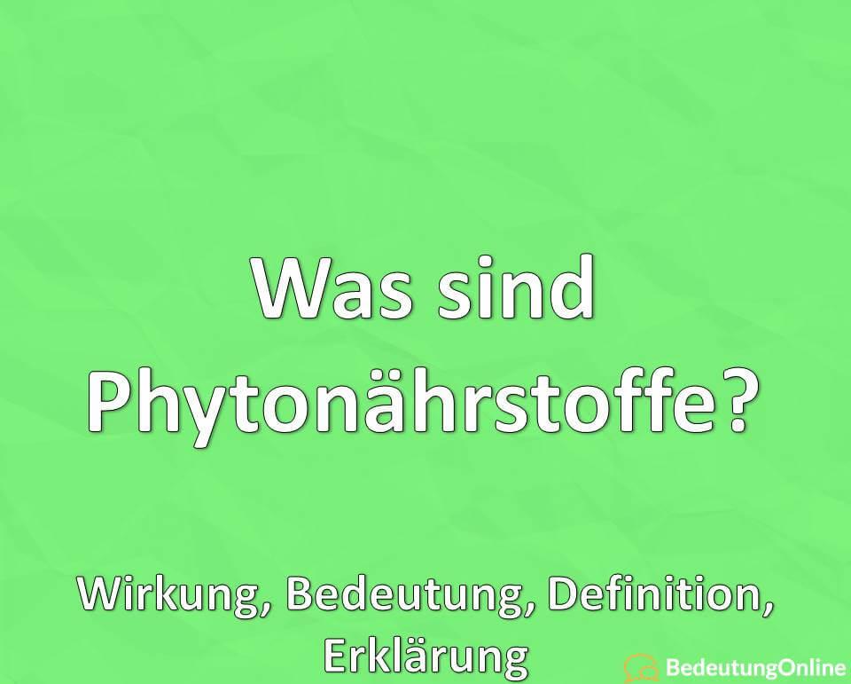 Was sind Phytonährstoffe? Wirkung, Bedeutung, Definition, Erklärung