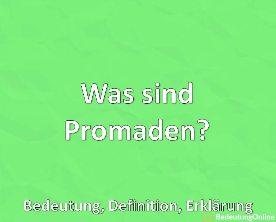 Was sind Promaden? Bedeutung, Definition, Erklärung