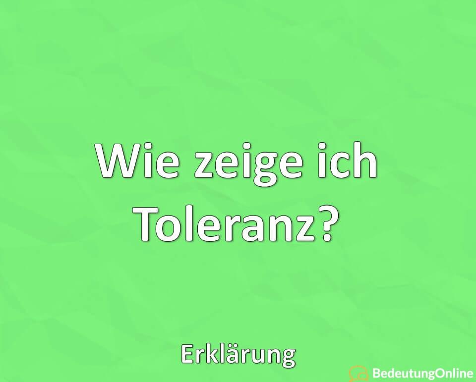 Wie zeige ich Toleranz? Erklärung